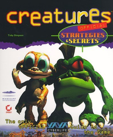 Creatures Official Strategies & Secrets: Official Strategies & Secrets by Toby Simpson (1997-08-03) (Toby And The Secrets Of The Tree)