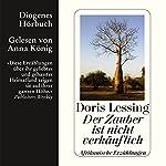 Der Zauber ist nicht verkäuflich | Doris Lessing