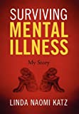 Surviving Mental Illness, Linda Naomi Katz, 1432784900