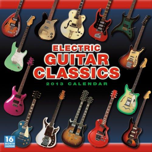 Electric Guitar Classics 2013 Wall (calendar)