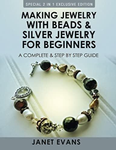 making jewelry with beads and silver jewelry for beginners a rh amazon com Creating Jewelry From Beads Creating Jewelry From Beads