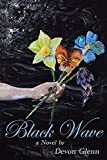 Black Wave: A Novel