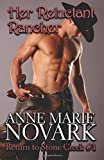 Her Reluctant Rancher (Return to Stone Creek) (Volume 1)