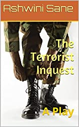 The Terrorist Inquest: A Play