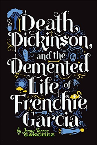 Death, Dickinson, and the Demented Life of Frenchie Garcia ebook
