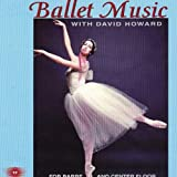 Ballet Music With David Howard for Barre and Center Floor