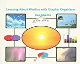 Learning about Weather with Graphic Organizers, Diana Estigarribia, 1404250360