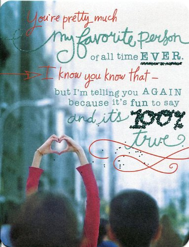 """Greeting Card Romance Taylor Swift #395 """" You're Pretty Much My Favorite Person of All Time Ever."""""""