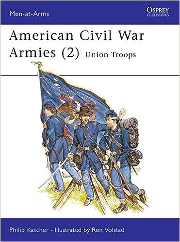 American Civil War Armies 2 : Union Troops: No.2 Men-at-Arms ...