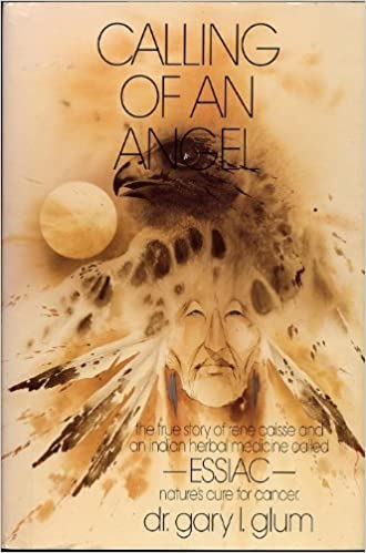 Calling of an Angel: The True Story of Rene Caisse and an