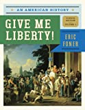 Give Me Liberty!: An American History (Fourth Edition)  (Vol. 1), Eric Foner, 0393920275