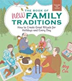 The Book of New Family Traditions (Revised and Updated): How to Create Great Rituals for Holidays and Every Day