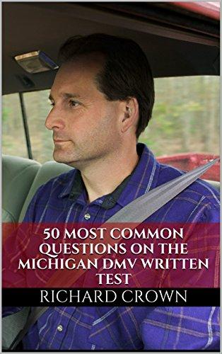 Pass Your Michigan DMV Test Guaranteed! 50 Real Test Questions! Michigan DMV Practice Test Questions