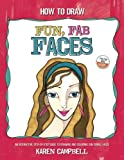 img - for How to Draw Fun, Fab Faces: An Interactive Step-by-Step Guide to Drawing and Coloring Fun Female Faces book / textbook / text book