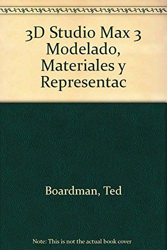 Descargar Libro 3d Studio Max 3 Modelado, Materiales Y Representac Ted Boardman