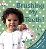 Brushing My Teeth!, Dorling Kindersley Publishing Staff, 0756641594