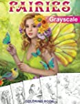 Fairies. GRAYSCALE Coloring Book: Col...