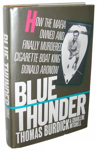 - Blue Thunder: How the Mafia Owned and Finally Murdered Cigarette Boat King Donald Aronow