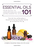 img - for Essential Oils 101: Your Guide to Understanding and Using Essential Oils book / textbook / text book