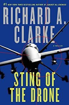 Sting of the Drone: A Novel by [Clarke, Richard A.]