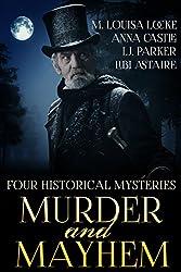 Murder and Mayhem: Four Historical Mystery Novels