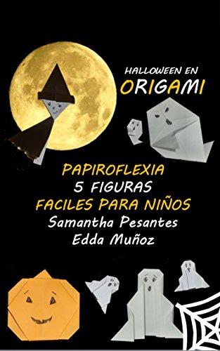 Halloween en Origami: Papiroflexia 5 figuras Fáciles Para niños (Spanish Edition)