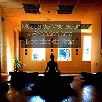 Música de Meditación y Relajación para Ejercicios de Yoga by ...