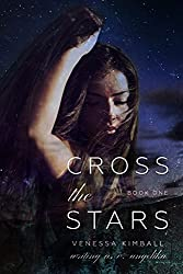 Cross the Stars (Crossing Stars Duet, Book 1)