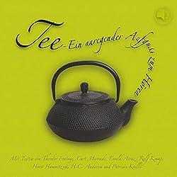 Tee. Ein anregender Aufguß zum Hören