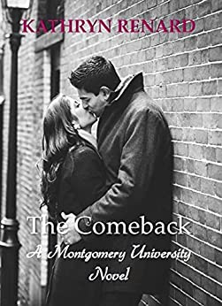 The Comeback (Montgomery University Book 4) by [Renard, Kathryn]