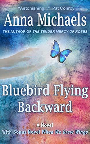 Bluebird Flying Backward With Bonus Novel When We Grew Wings A