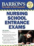 Barron's Nursing School Entrance Exams (BARRON'S HOW TO PREPARE FOR THE NURSING SCHOOL ENTRANCE EXAMS)