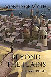 Beyond the Plains (World of Myth Book 1)