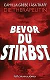 """""""Bevor du stirbst - Roman (German Edition)"""" av Camilla Grebe"""