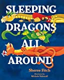 Sleeping Dragons All Around, Sheree Fitch, 1551097729