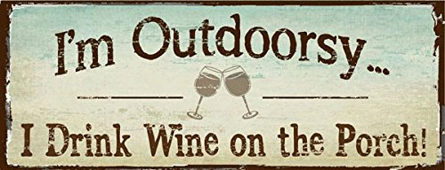 I'm Outdoorsy I Drink Wine on the Porch Metal Sign