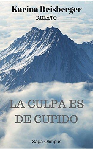 La culpa es de Cupido: Saga Olimpus (Relato) (Spanish Edition)