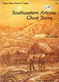 img - for Southwestern Arizona Ghost Towns (Yuma Area Mining Camps) book / textbook / text book