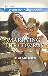 Marrying the Cowboy (Blue Falls, Texas Book 3)