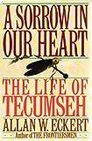 A Sorrow in Our Heart, Allan W. Eckert, 0553080237