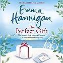 The Perfect Gift Hörbuch von Emma Hannigan Gesprochen von: Emma Lowe