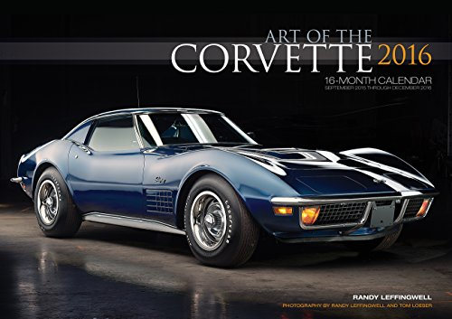 Art of the Corvette Deluxe 2016: 16-Month Calendar September 2015 through December 2016 - Includes 17x12 Art Print 1966 Sting Ray L72 Convertible (Antique Car 2015 Calendar)