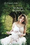 Mi bebé orgánico / My organic baby