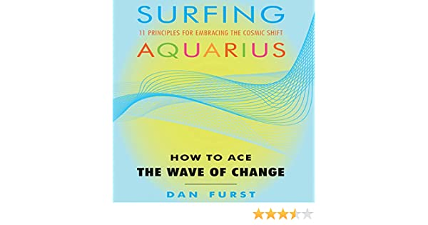 Amazon Surfing Aquarius How To Ace The Wave Of Change Audible