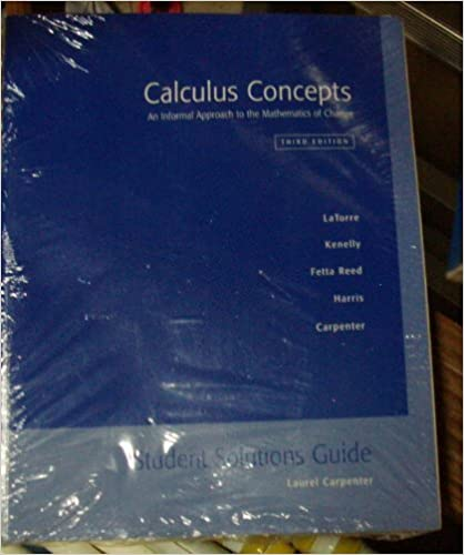 Book Student Solutions Guide to Calculus Concepts: An Informal Approach to the Mathematics of Change, 3rd edition by Donald R. Latorre (2006-09-19)