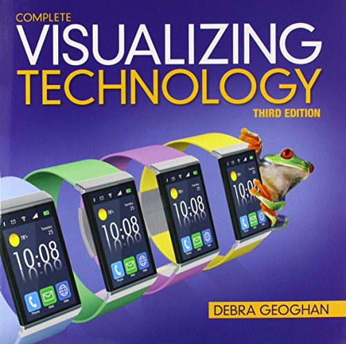 Visualizing Technology Complete (3rd Edition)
