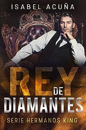 REY DE DIAMANTES (Serie Hermanos King) eBook: Isabel Acuña: Amazon ...