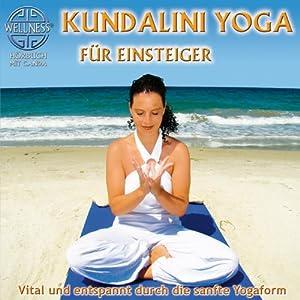Kundalini Yoga für Einsteiger Hörbuch