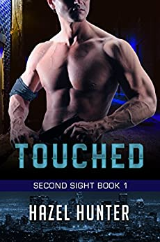 Touched (Book 1 of Second Sight): A Serial FBI Psychic Romance by [Hunter, Hazel]