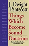 Things Which Become Sound Doctrine, J. Dwight Pentecost, 0825434521